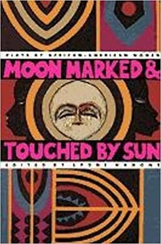 Moon Marked and Touched by Sun: Plays: Sydne Mahone