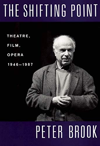 9781559360814: The Shifting Point: Theatre, Film, Opera 1946-1987