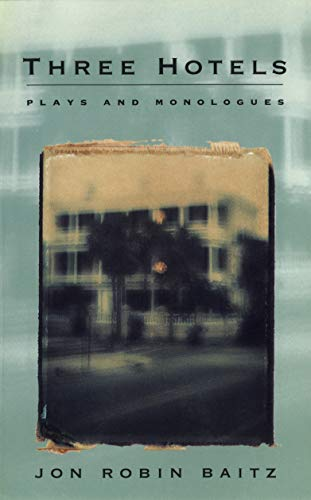 9781559360852: Three Hotels: Plays and Monologues