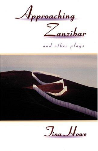 Approaching Zanzibar: Tina Howe