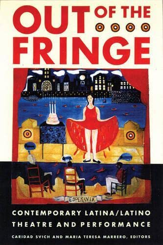 9781559361712: Out of the Fringe: Contemporary Latina/Latino Theatre and Performance