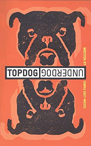 Topdog/Underdog: Parks, Suzan-Lori