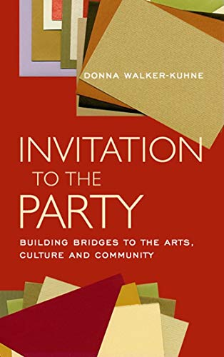 9781559362306: Invitation to the Party: Building Bridges to the Arts, Culture and Community