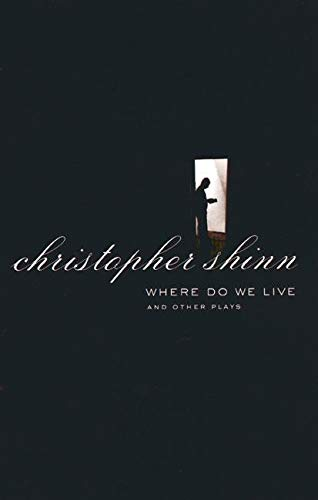 Where Do We Live and Other Plays: Shinn, Christopher