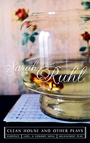 The Clean House and Other Plays: Ruhl, Sarah