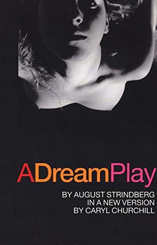 A Dream Play: Strindberg, August