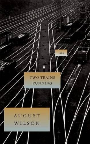 Two Trains Running (August Wilson Century Cycle) (1559363037) by August Wilson