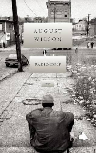 Radio Golf (The August Wilson Century Cycle) (9781559363068) by August Wilson