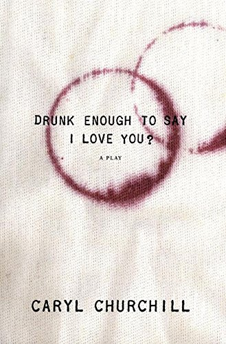 9781559363112: Drunk Enough to Say I Love You?