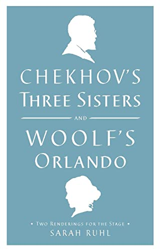 9781559364041: Chekhov's Three Sisters and Woolf's Orlando: Two Renderings for the Stage