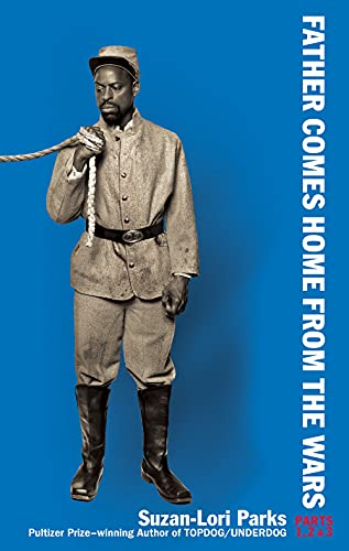 9781559365000: Father Comes Home From the Wars (Parts 1, 2 & 3)