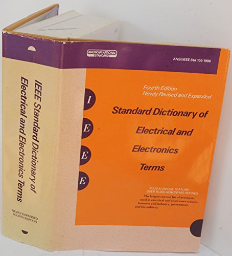 IEEE Standard Dictionary of Electrical and Electronics: Institute of Electrical