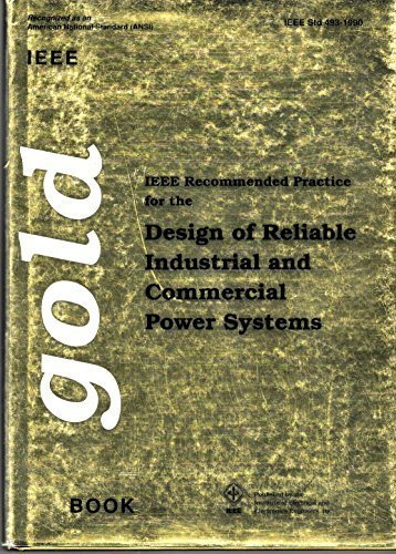 IEEE Recommended Practice for the Design of Reliable Industrial and Commercial Power Systems/Std ...