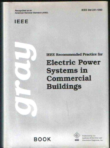IEEE Recommended Practice for Electric Power Systems in Commercial Buildings (IEEE Gray Book : Std ...