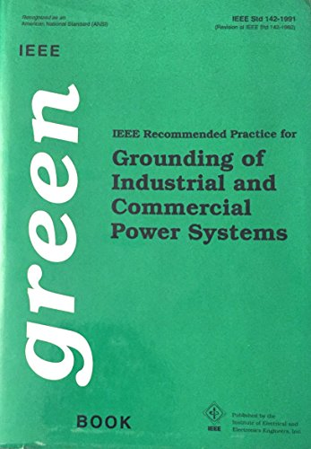 IEEE Std 142-1982, IEEE Recommended Practice for Grounding of Industrial and Commercial Power ...