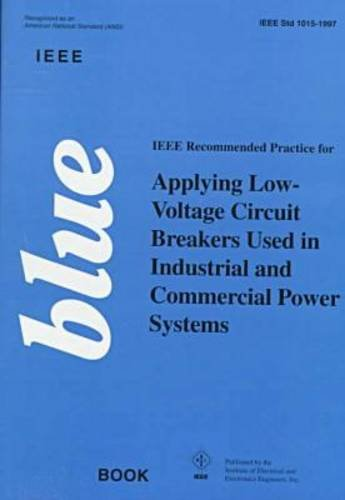 IEEE BLUE BOOK IEEE STD 1015-1997 Ieee Recommended Practice for Applying Low-Voltage Circuit ...