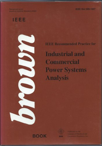 9781559379687: IEEE Std 399-1997, IEEE Recommended Practice for Industrial and Commercial Power Systems Analysis (The IEEE Brown Book)