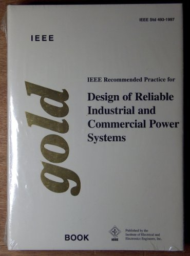 9781559379694: IEEE Recommended Practice for the Design of Reliable Industrial and Commercial Power Systems (The IEEE color book series: Gold book)