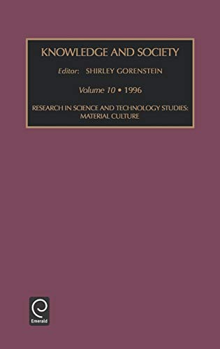 Research in Science and Technology Studies: Material Culture (Hardback): Shirley Gorenstein