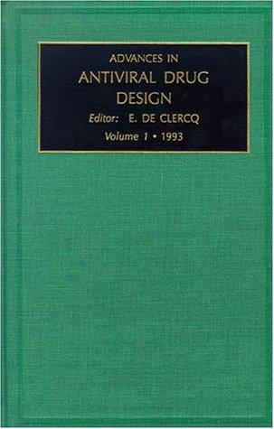 Advances in Antiviral Agent Design, Volume 1: De Clercq, E.