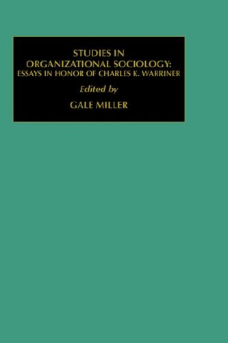 Studies in Organizational Sociology: Essays in Honor of Charles K. Warriner (Political Economy and ...