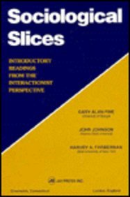 9781559385510: Sociological Slices: Introductory Readings from the Interactionist Perspective