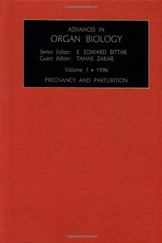 Pregnancy and Parturition, Volume 1 (Advances in Organ Biology)
