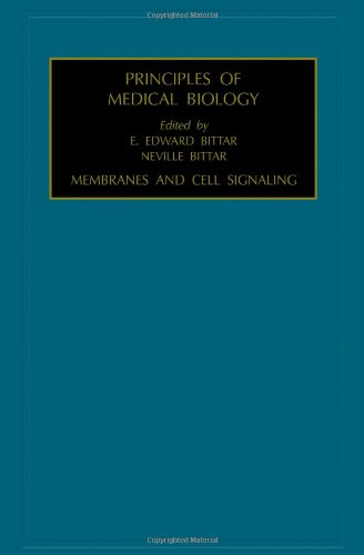 Principles of Medical Biology: Membranes and Cell Signalling: Volume 7A-7B: Bittar, E. Edward; ...