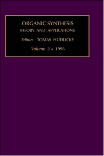 9781559388344: Organic Synthesis: Theory and Applications, Volume 3