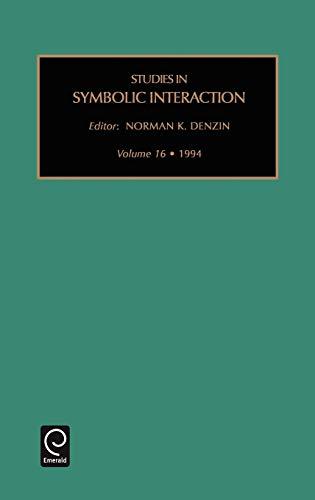 9781559388627: Studies in Symbolic Interaction, Volume 16