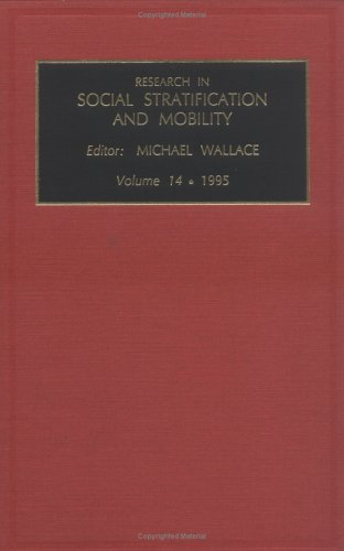Research in Social Stratification and Mobility: Volume 14, 1995: Wallace, Michael