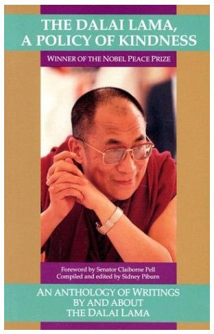 9781559390224: The Dalai Lama: A Policy of Kindness - An Anthology of Writings By and About The Dalai Lama