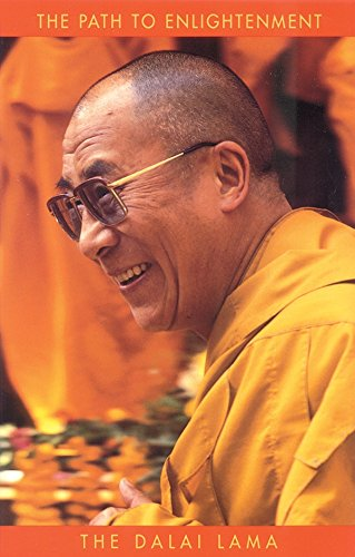 THE PATH TO ENLIGHTENMENT. Edited & Translated By Glenn H. Mullin: H. H. The Dalai Lama
