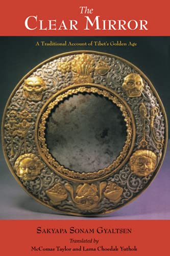 9781559390484: The Clear Mirror: A Traditional Account Of Tibet's Golden Age