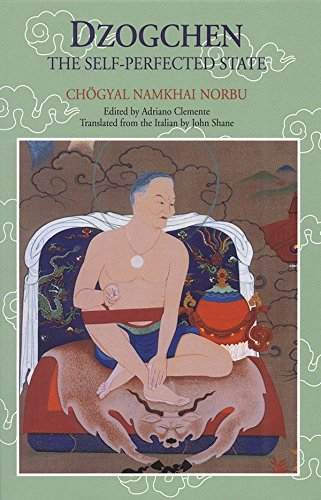 Dzogchen: The Self-Perfected State: Chogyal Namkhai Norbu