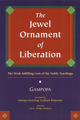 The Jewel Ornament of Liberation: The Wish-Fulfilling: Gampopa