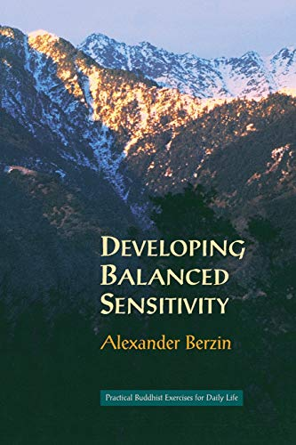 9781559390941: Developing Balanced Sensitivity: Practical Buddhist Exercises for Daily Life