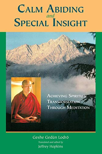 9781559391108: Calm Abiding and Special Insight: Achieving Spiritual Transformation through Meditation (Textual Studies and Translations in Indo-Tibetan Buddhism)