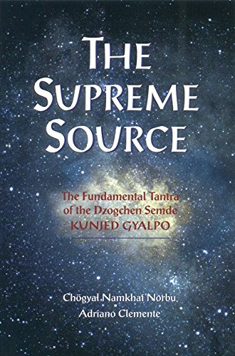9781559391207: The Supreme Source: The Fundamental Tantra of Dzogchen Semde Kunjed Gyalpo: The Fundamental Tantra of the Dzogchen Semde, Kunjed Gyalpo