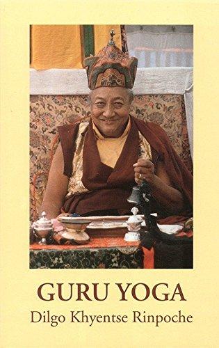 Guru Yoga: According to the Preliminary Practice of Longchen Nyingtik: Dilgo Khyentse