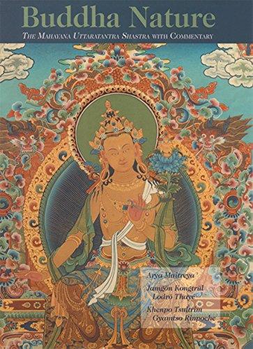 Buddha Nature: The Mahayana Uttaratantra Shastra With Commentary: Arya Maitreya