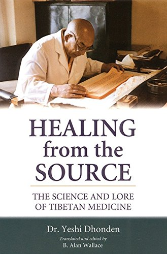 Healing From The Source: The Science And Lore Of Tibetan Medicine: Dhonden, Yeshi