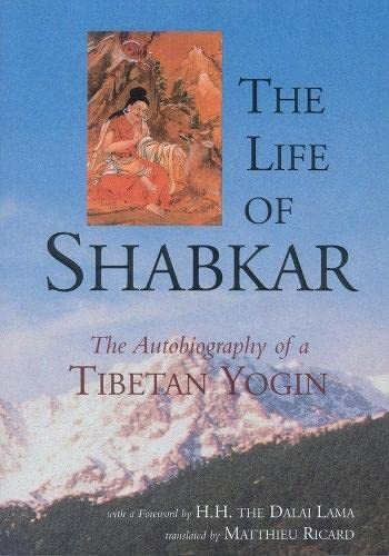 9781559391542: The Life of Shabkar: The Autobiography of a Tibetan Yogin (Suny Series in Buddhist Studies)