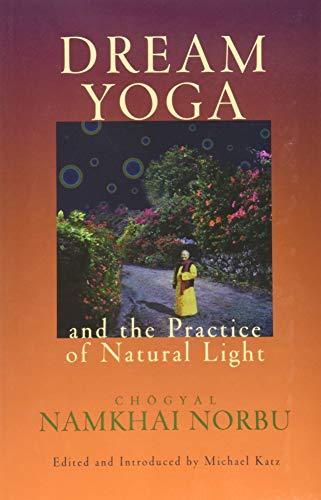9781559391610: Dream Yoga and the Practice of Natural Light