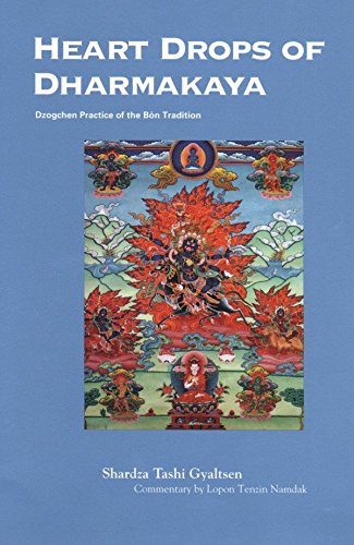 9781559391726: Heart Drops of Dharmakaya: Dzogchen Practice of the Bon Tradition