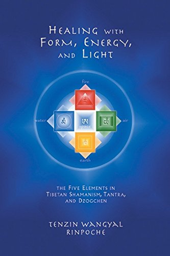 9781559391764: Healing with Form, Energy, and Light: The Five Elements in Tibetan Shamanism, Tantra, and Dzogchen