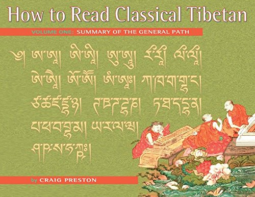 How to Read Classical Tibetan, Volume One: Summary of the General Path: Preston, Craig