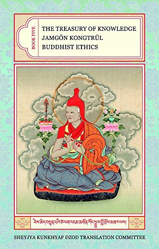 The Treasury of Knowledge: Book Five: Buddhist Ethics: Jamgön Kongtrul; Translated By Kalu Rinpoche