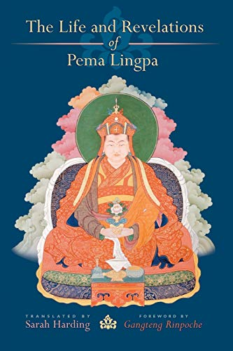 The Life and Revelations of Pema Lingpa: Sarah Harding (trs.); Foreword By Gangteng Rinpoche