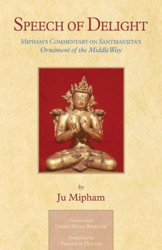 Speech Of Delight: Mipham's Commentary On Santaraksita's Ornament Of The Middle Way